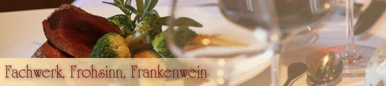 Fachwerk, Frohsinn, Frankenwein